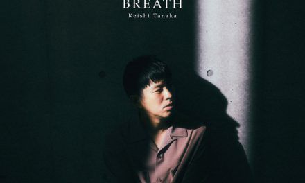 "Keishi Tanaka unveils all of the details about his upcoming Album ""BREATH"""