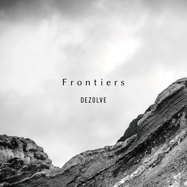 Frontiers - Album by DEZOLVE   Spotify